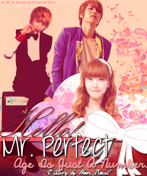 Hello Mr Perfect : hello, perfect, Hello!, Mr.Perfect!, Asianfanfics