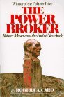 The Power Broker: Robert Moses and the Fall of New York (Vintage)