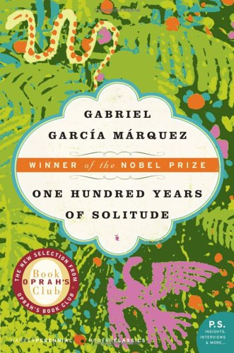 One Hundred Years of Solitude by Gabriel Marquez.