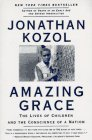 Amazing Grace: Lives of Children and the Conscience of a Nation, The