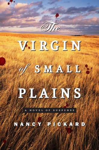 The Virgin of Small Plains by Nancy Pickard