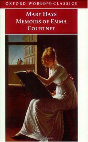Memoirs of Emma Courtney (Oxford World's Classics)