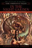 In the Night Garden (The Orphan's Tales, #1)