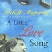 A Little Love Song : Michelle Magorian