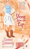 Shoot from the Lip (Yellow Rose Mystery #4)