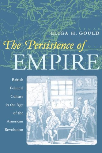 Persistence of Empire: British Political Culture in the Age of the American Revolution