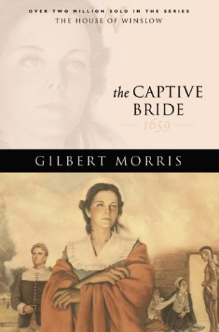The Captive Bride: 1659 (The House of Winslow)
