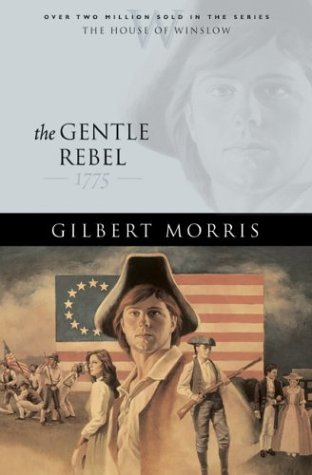 The Gentle Rebel: 1775 (The House of Winslow)