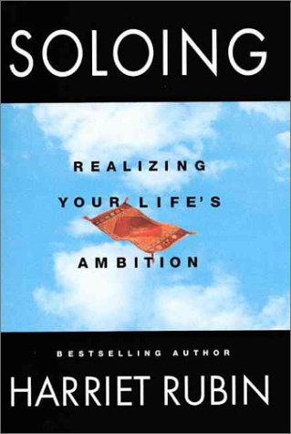 book cover for Soloing: Realizing Your Life's Ambition, by Harriet Rubin