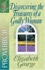 Discovering the Treasures of a Godly Woman: Proverbs 31
