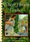 Where Hearts Gather: Recipes, Memories, and Wisdom from Mom's Kitchen