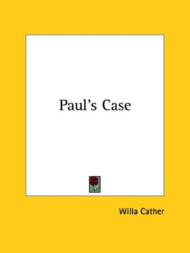 the experiences of the teenagers and the willa cathers short story pauls case Paul's case willa cather published by guset user  and the amountspaul stopped short before the door he felt that he they had saved in their toy bankscould not be accosted by his father to-night, that hecould not toss again on that miserable bed he would on this last sunday of november, paul satnot go in  there was a story that.
