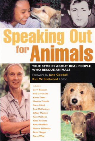 Speaking Out for Animals: True Stories About People Who Rescue Animals