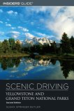 Scenic Driving Yellowstone and Grand Teton National Parks, 2nd