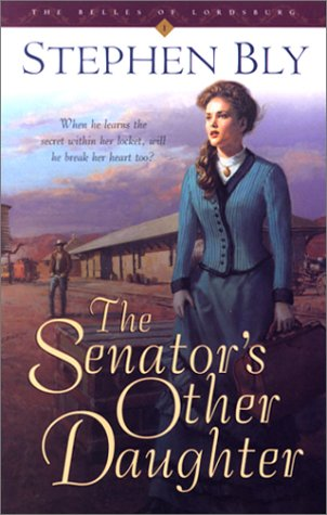 The Senator's Other Daughter: When He Learns the Secret Within Her Locket, Will He Break Her Heart Too?