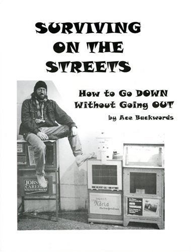 Surviving On The Streets: How To Go Down Without Going Out