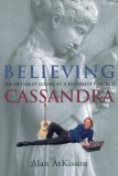 Believing Cassandra: Getting Beyond the End of the World