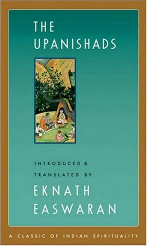The Upanishads, translated by Eknath Easwaran