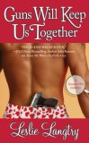 Guns Will Keep Us Together (Bombay Assassins, Bk. 2)