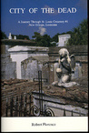 City of the Dead: A Journey Through St. Louis Cemetery