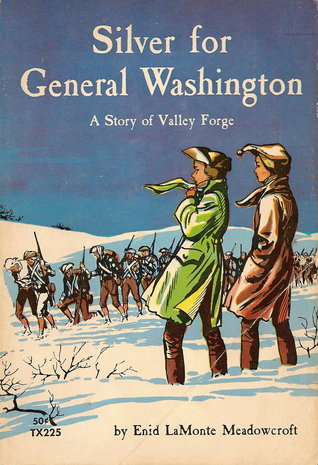 Silver for General Washington: a Story of Valley Forge