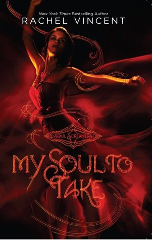 My Soul to Take (Soul Screamers, Book 1) by Rachel Vincent