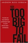 Too Big to Fail: The Inside Story of How Wall Street and Washington Fought to Save the Financial System from Crisis—and Themselves