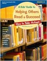A Kids' Guide to Helping Others Read & Succeed: How to Take Action!
