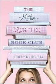 The Mother-Daughter Book Club by Heather Vogel Frederick