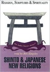 Shinto and Japanese New Religions (Religion, Scriptures & Spirituality)