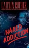 Naked Addiction (Leisure Fiction)