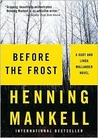 Before the Frost (A Kurt and Linda Wallander Novel)(Library Edition) (Kurt Wallander Mysteries)