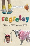 Regretsy: The World's Oddest, Most Ridiculous, and Most Disturbing Crafts
