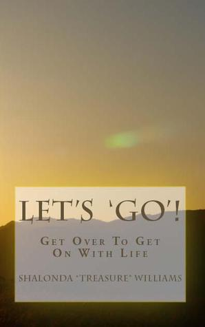 Let's 'GO': Get Over To Get On With Life