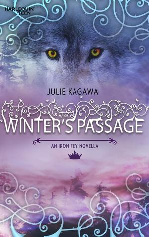 Winter's Passage  (Iron Fey #1.5) by Julie Kagawa (Goodreads Author)