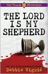 The Lord Is My Shepherd (The Psalm 23 Mysteries, #1)