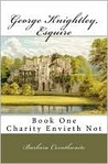 Charity Envieth Not (George Knightley, Esquire; #1)