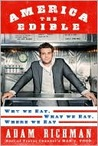 America the Edible: Why We Eat, What We Eat, Where We Eat