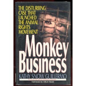 Monkey Business: The Disturbing Case That Launched the Animal Rights Movement (People for the Ethical Treatment of Animals)