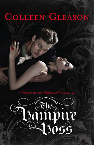 The Vampire Voss (Regency Draculia #1) by Colleen Gleason