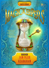 Jam Pasir Keabadian (The Eternal Hour-Glass) - Magickeepers Series Book 1