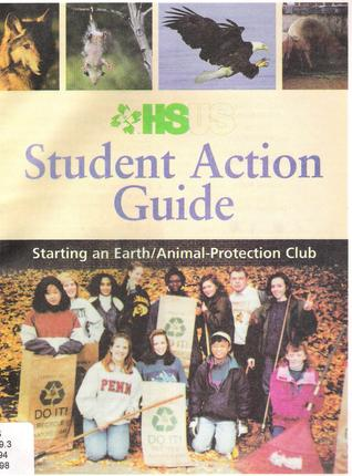 HSUS Student Action Guide: Starting an Earth/Animal-Protection Club