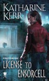 License to Ensorcell (Nola O'Grady, #1) by Katharine Kerr