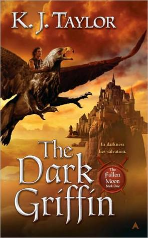 The Dark Griffin (The Fallen Moon #1) by K.J. Taylor