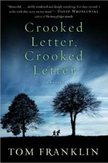 Crooked Letter, Crooked Letter by Tom Franklin. Click through for full review. Via Diamonds in the Library.