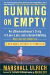 Running on Empty: An Ultramarathorner's Story of Love, Loss, and a Record-Setting Run Across America