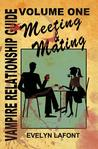 The Vampire Relationship Guide, Volume 1: Meeting and Mating (VRG, 1)
