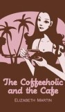 The Coffeeholic and the Cafe