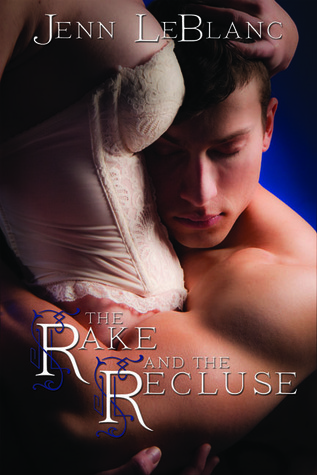 The Rake and the Recluse by Jenn LeBlanc