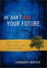 He Kan't Kill Your Future